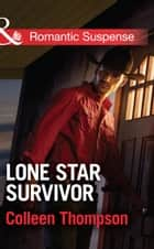 Lone Star Survivor (Mills & Boon Romantic Suspense) ebook by Colleen Thompson