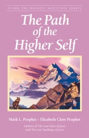 The Path Of The Higher Self ebook by Mark L. Prophet, Elizabeth Clare Prophet