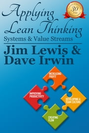 Applying Lean Thinking: Systems and Value Streams ebook by James Lewis,David Irwin