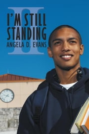 I'm Still Standing II ebook by Angela D. Evans