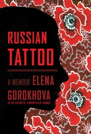 Russian Tattoo - A Memoir ebook by Elena Gorokhova