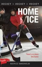 Home Ice ebook by Beatrice Vandervelde