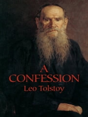 A Confession ebook by Leo Tolstoy,Aylmer Maude