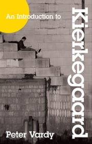 An Introduction to Kierkegaard ebook by Peter Vardy