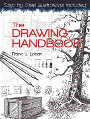 The Drawing Handbook ebook by Frank J. Lohan