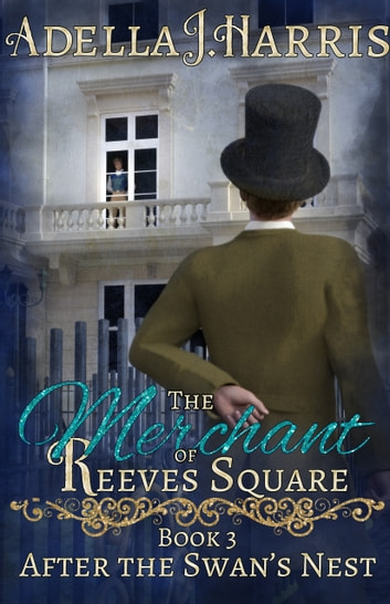 The Merchant of Reeves Square ebook by Adella J Harris