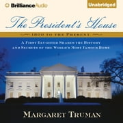 President's House, The - A First Daughter Shares the History and Secrets of the World's Most Famous Home audiobook by Margaret Truman