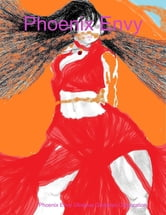 Phoenix Envy ebook by Phoenix Envy Glorious Goddess Corporation