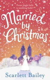 Married by Christmas ebook by Scarlett Bailey