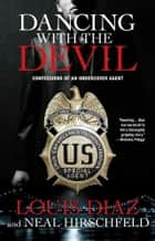Dancing with the Devil ebook by Louis Diaz,Neal Hirschfeld
