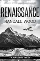 Renaissance - Jack Randall #9 ebook by Randall Wood