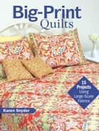 Big-Print Quilts ebook by Karen Snyder