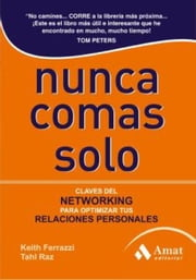 Nunca comas solo ebook by Keith Ferrazzi