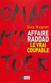 Affaire Raddad : le vrai coupable eBook by Guy Hugnet