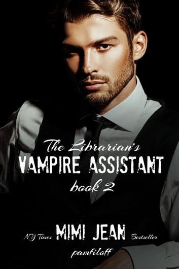 The Librarian's Vampire Assistant, Book 2 ebook by Mimi Jean Pamfiloff