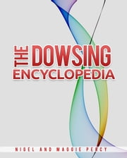 The Dowsing Encyclopedia ebook by Nigel Percy,Maggie Percy