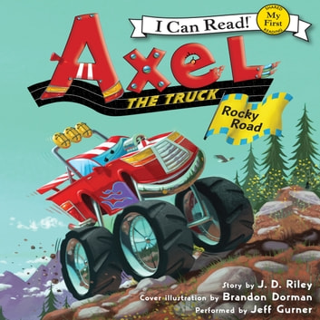 Axel the Truck: Rocky Road audiobook by J. D. Riley