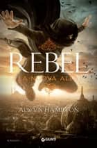 Rebel. La nuova alba ebook by Alwyn Hamilton, Barbara Porteri