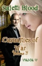 Saletti Blood: Casualties of War (Volume 3) ebook by Vana V