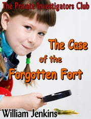 The Case of the Forgotten Fort ebook by William Jenkins