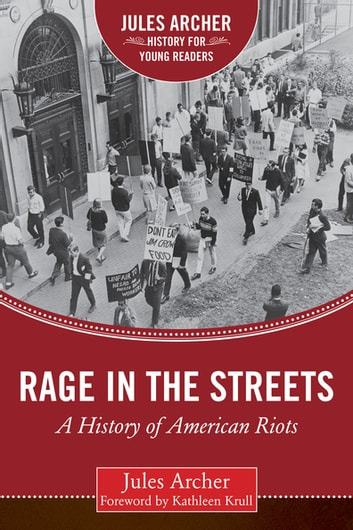 Rage in the Streets - A History of American Riots ebook by Jules Archer