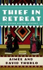 Thief in Retreat - A Sister Agatha Mystery ebook by Aimée Thurlo, David Thurlo