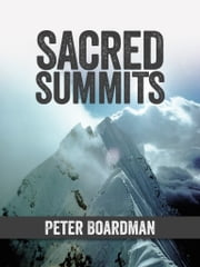 Sacred Summits ebook by Peter Boardman,Chris Bonington
