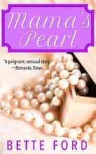 Mama's Pearl ebook by Bette Ford