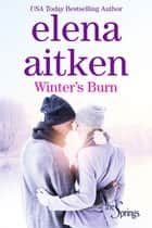 Winter's Burn ebook by Elena Aitken