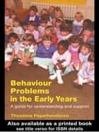 Behaviour Problems in the Early Years ebook by Theodora Papatheodorou