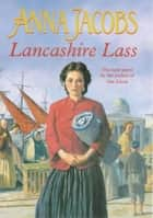 Lancashire Lass ebook by Anna Jacobs