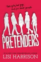 Pretenders ebook by Lisi Harrison