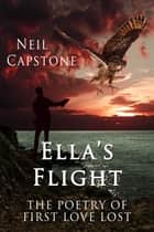 Ella's Flight ebook by Neil Capstone