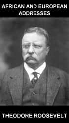African and European Addresses [avec Glossaire en Français] ebook by Theodore Roosevelt,Eternity Ebooks