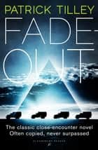 Fade-Out ebook by Mr Patrick Tilley