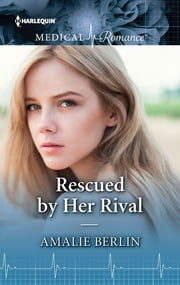 Rescued by Her Rival ebook by Amalie Berlin