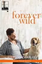 Forever Wild ebook by Allyson Charles