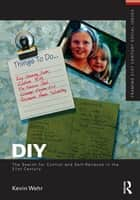 DIY: The Search for Control and Self-Reliance in the 21st Century eBook von Kevin Wehr
