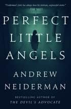 Perfect Little Angels ebook by Andrew Neiderman