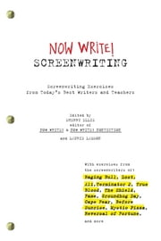 Now Write! Screenwriting - Screenwriting Exercises from Today's Best Writers and Teachers ebook by Sherry Ellis,Laurie Lamson