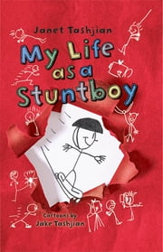 My Life as a Stuntboy ebook by Janet Tashjian,Jake Tashjian
