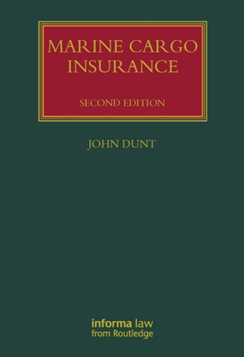 Marine Cargo Insurance, Second Edition ebook by John Dunt