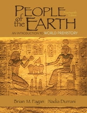 People of the Earth - An Introduction to World Prehistory ebook by Dr. Brian Fagan,Nadia Durrani