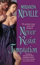 Never Resist Temptation ebook by Miranda Neville