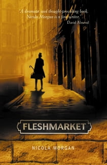 Fleshmarket ebook by Nicola Morgan