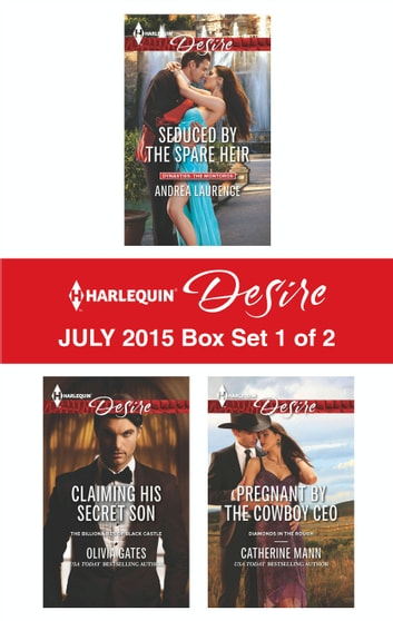 Harlequin Desire July 2015 - Box Set 1 of 2 - An Anthology ebook by Andrea Laurence,Olivia Gates,Catherine Mann