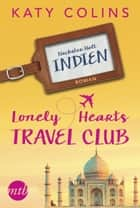 Nächster Halt: Indien - The Lonely Hearts Travel Club ebook by Katy Colins, Marina Ignatjuk