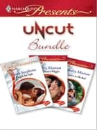 Uncut Bundle ebook by Susan Stephens,Sandra Marton