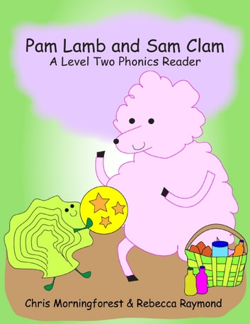 Pam lamb and sam clam a level two phonics reader ebook by chris pam lamb and sam clam a level two phonics reader ebook by chris morningforest fandeluxe Images