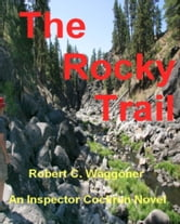 The Rocky Trail ebook by Robert C. Waggoner